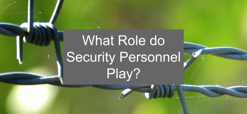 What role do security personnel play